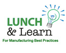 Lunch & Learn for Manufacturing Best Practices Event